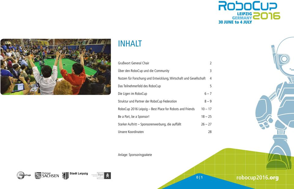 der RoboCup Federation 8 9 RoboCup 2016 Leipzig Best Place for Robots and Friends 10 17 Be a Part, be a