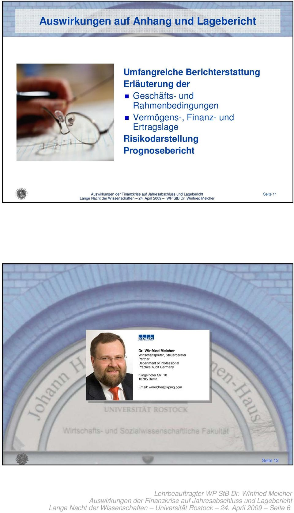 Winfried Melcher Wirtschaftsprüfer, Steuerberater Partner Department of Professional Practice Audit Germany