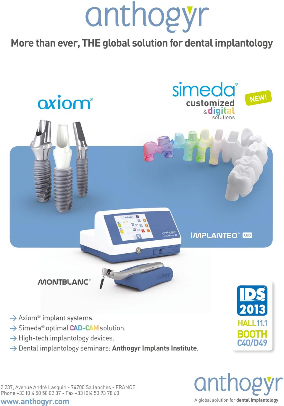 > High-tech implantology devices. > Dental implantology seminars: Anthogyr Implants Institute. HALL11.