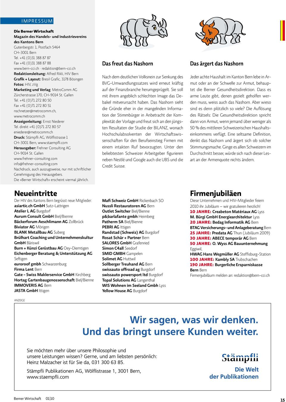 ch Redaktionsleitung: Alfred Rikli, HIV Bern Grafik + Layout: Bresil Grafic, 3178 Bösingen Fotos: HIV, zvg Marketing und Verlag: MetroComm AG Zürcherstrasse 170, CH-9014 St. Gallen Tel.