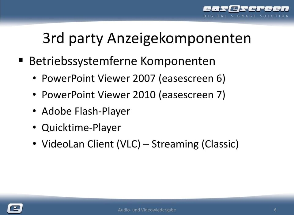 (easescreen 7) Adobe Flash-Player Quicktime-Player VideoLan