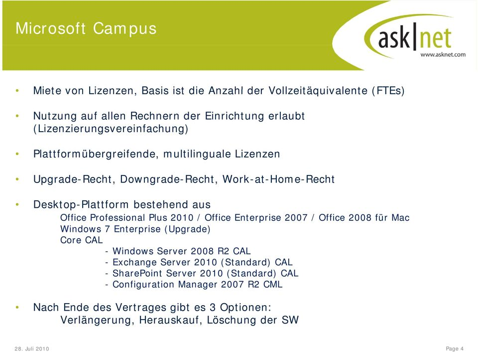 Office Professional Plus 2010 / Office Enterprise 2007 / Office 2008 für Mac Windows 7 Enterprise (Upgrade) Core CAL - Windows Server 2008 R2 CAL - Exchange Server