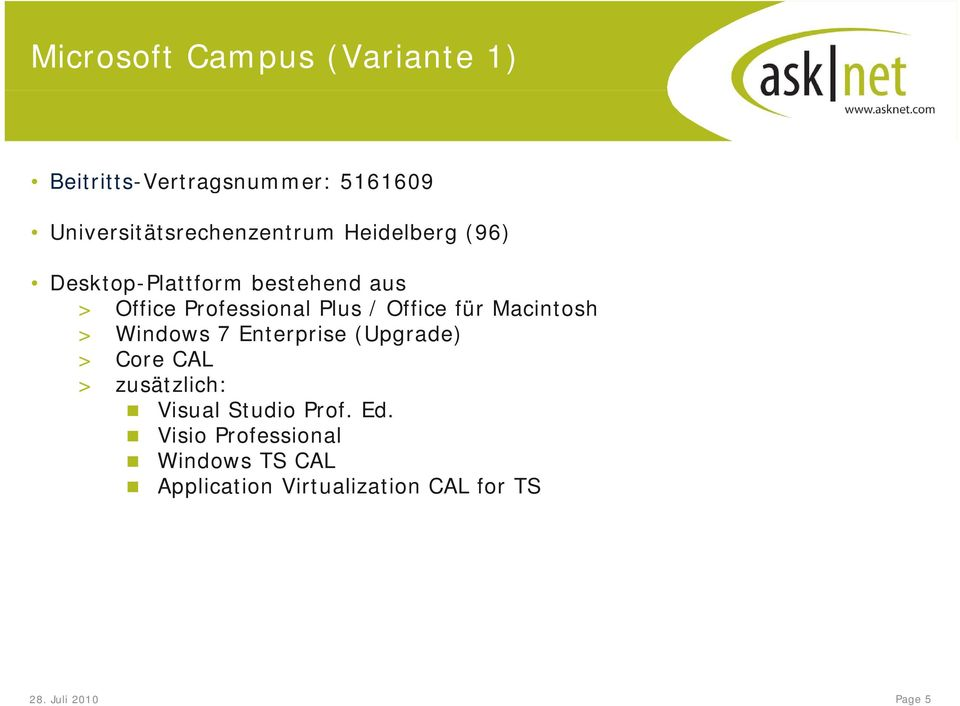 Professional Plus / Office für Macintosh > Windows 7 Enterprise (Upgrade) > Core CAL >