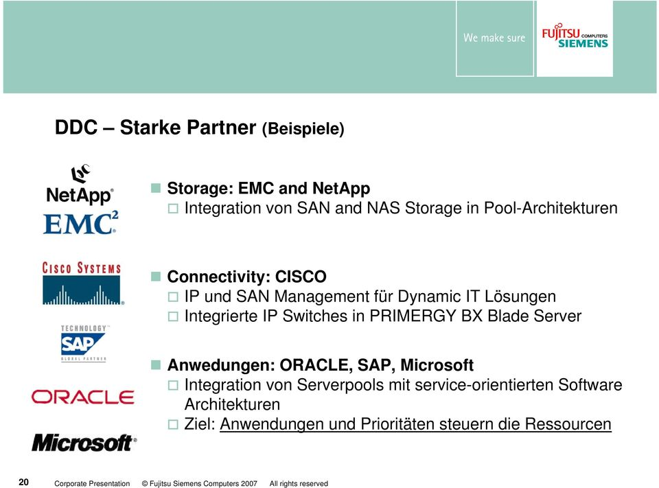 Anwedungen: ORACLE, SAP, Microsoft Integration von Serverpools mit service-orientierten Software Architekturen Ziel: