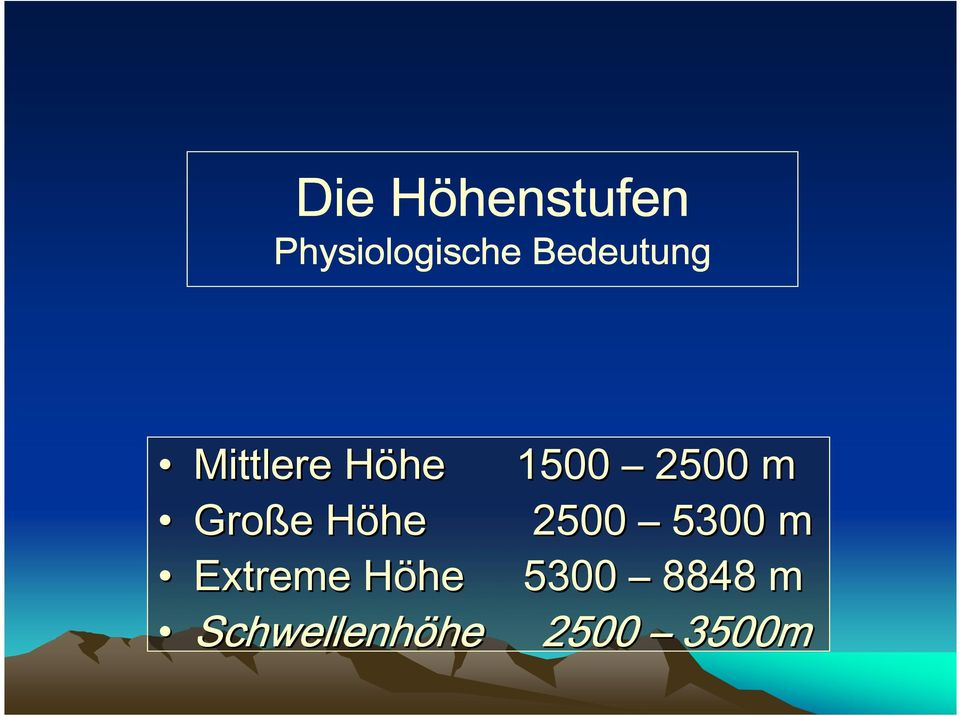 Große e Höhe H 2500 5300 m Extreme