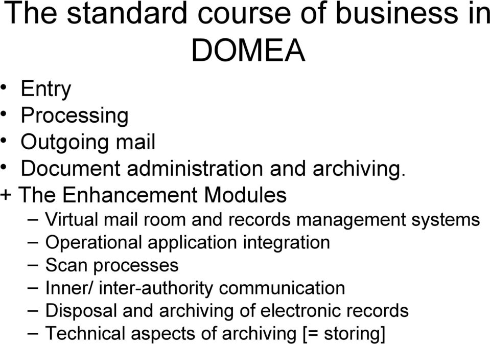 + The Enhancement Modules Virtual mail room and records management systems Operational