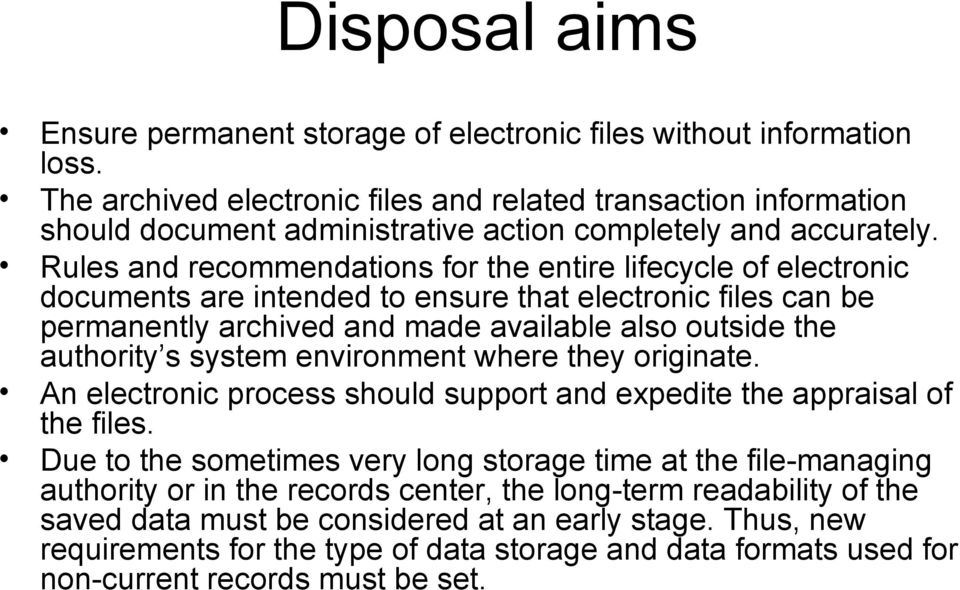 Rules and recommendations for the entire lifecycle of electronic documents are intended to ensure that electronic files can be permanently archived and made available also outside the authority s