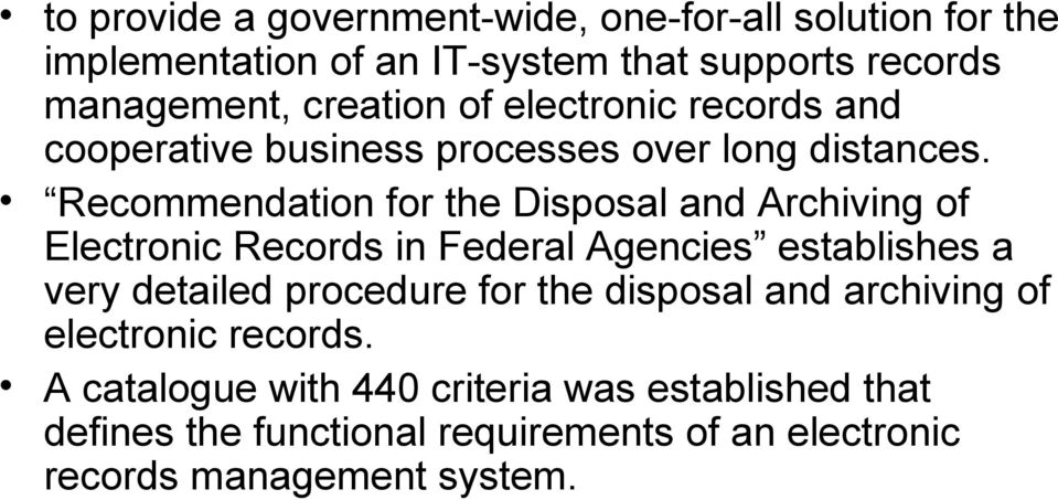 Recommendation for the Disposal and Archiving of Electronic Records in Federal Agencies establishes a very detailed procedure for