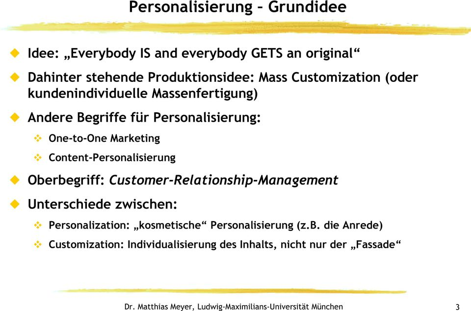 Marketing Content-Personalisierung Oberbegriff: Customer-Relationship-Management Unterschiede zwischen: