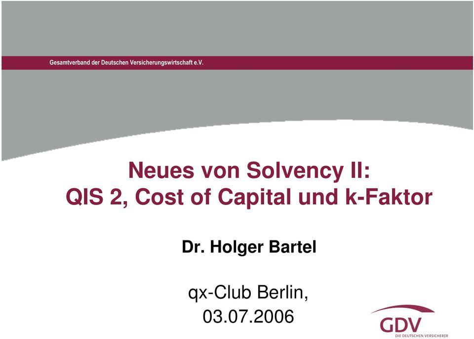Neues von Solvency II: QIS 2, Cost of