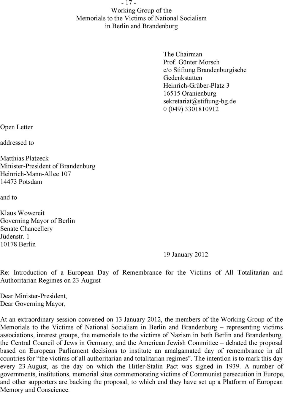 de 0 (049) 3301810912 Open Letter addressed to Matthias Platzeck Minister-President of Brandenburg Heinrich-Mann-Allee 107 14473 Potsdam and to Klaus Wowereit Governing Mayor of Berlin Senate