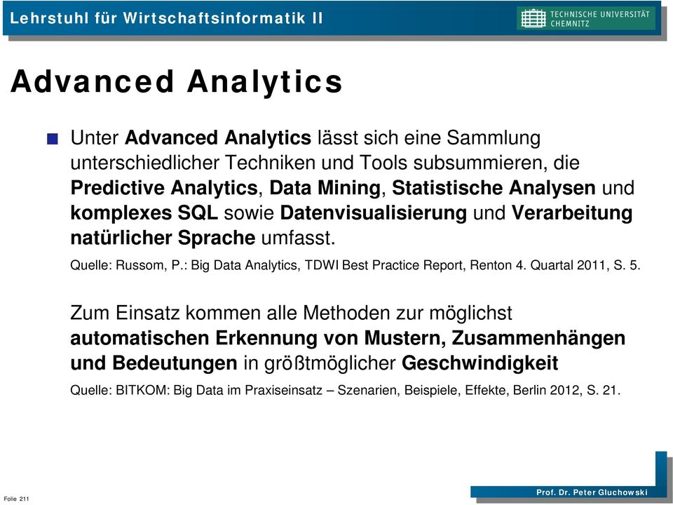 : Big Data Analytics, TDWI Best Practice Report, Renton 4. Quartal 2011, S. 5.