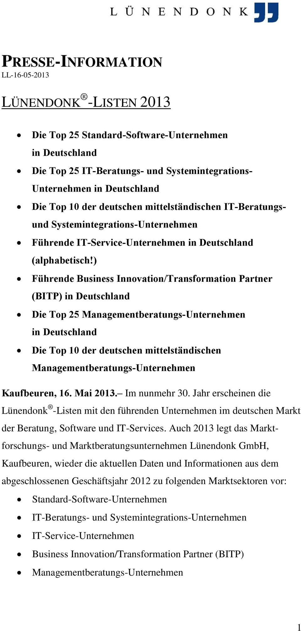 ) Führende Business Innovation/Transformation Partner (BITP) in Deutschland Die Top 25 Managementberatungs-Unternehmen in Deutschland Die Top 10 der deutschen mittelständischen
