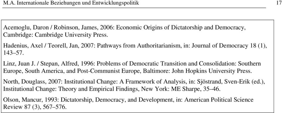 / Stepan, Alfred, 1996: Problems of Democratic Transition and Consolidation: Southern Europe, South America, and Post-Communist Europe, Baltimore: John Hopkins University Press.