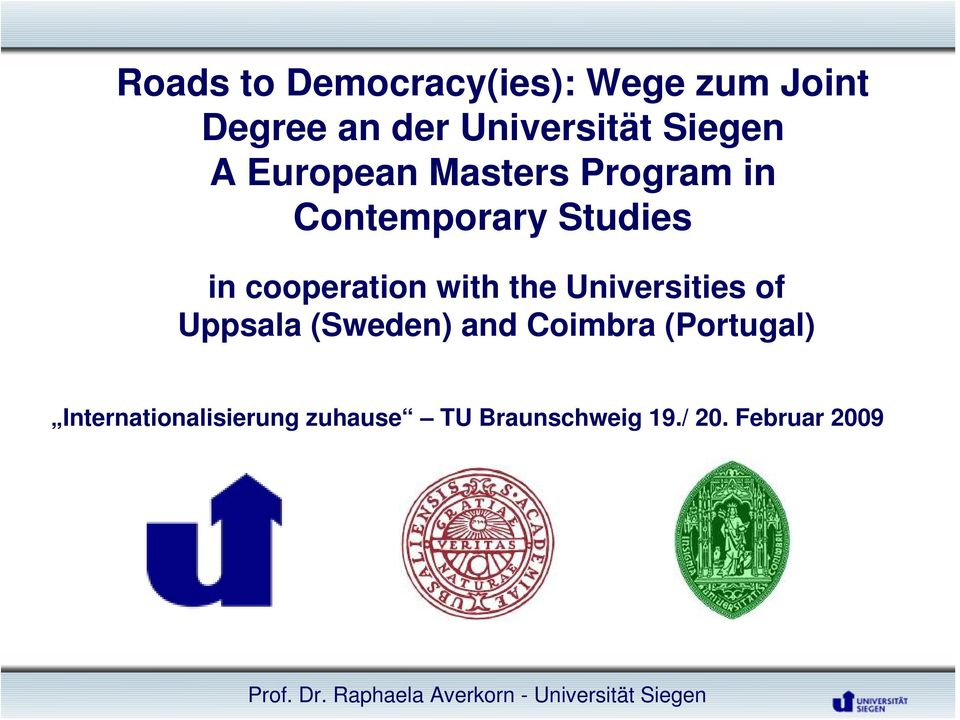 Universities of Uppsala (Sweden) and Coimbra (Portugal) Internationalisierung
