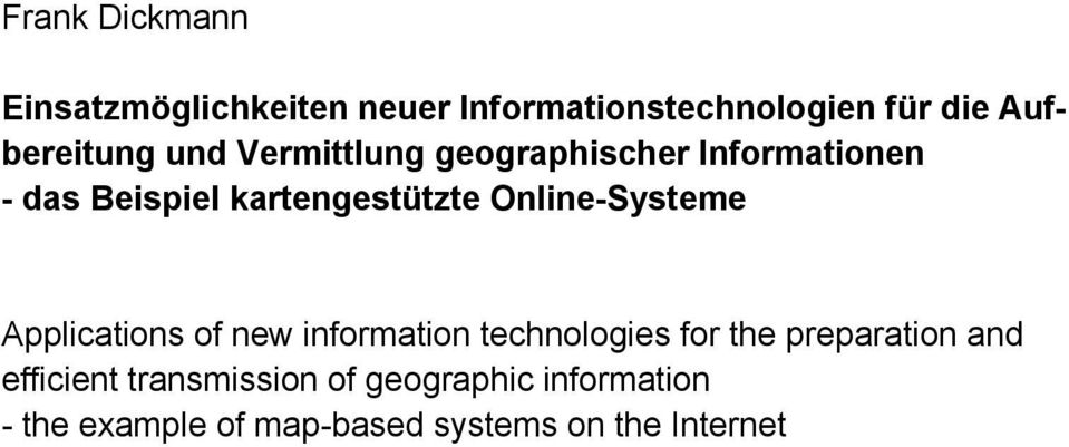 kartengestützte Online-Systeme Applications of new information technologies for the