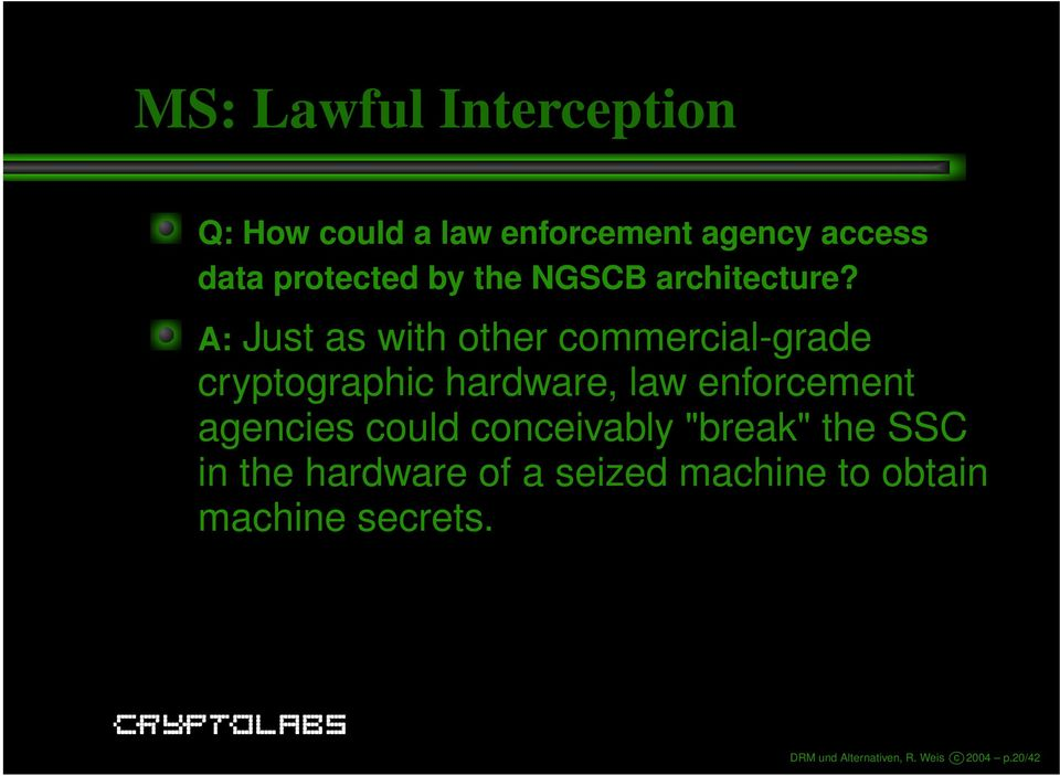 A: Just as with other commercial-grade cryptographic hardware, law