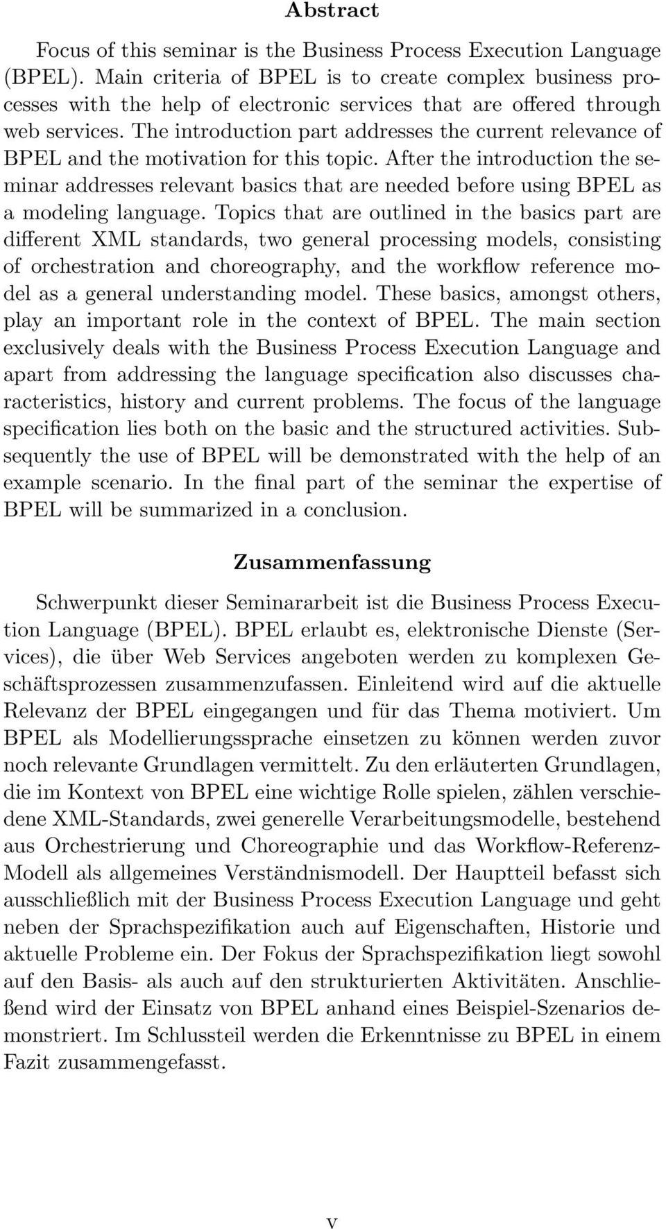 The introduction part addresses the current relevance of BPEL and the motivation for this topic.