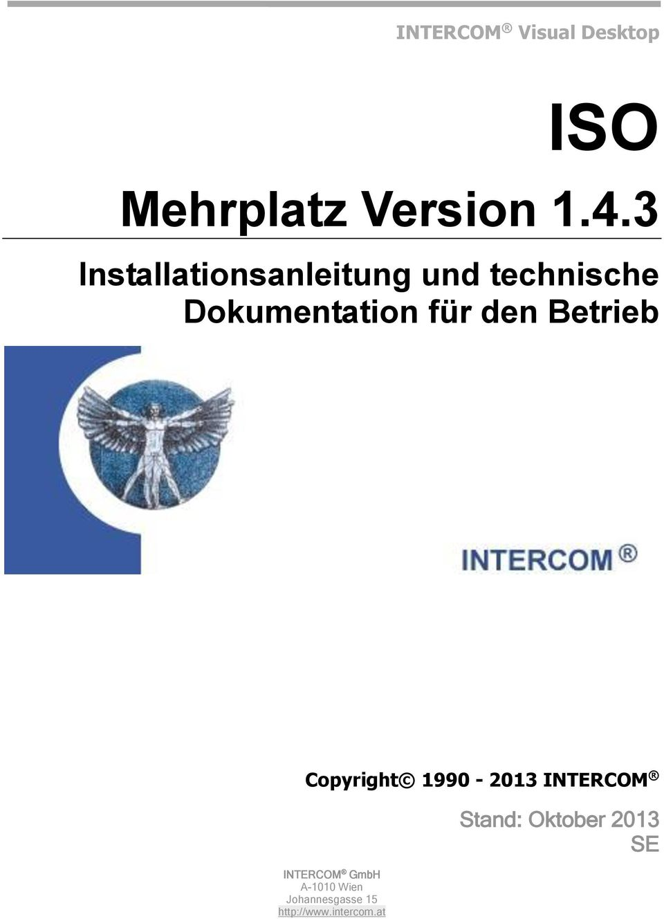 den Betrieb Copyright 1990-2013 INTERCOM INTERCOM GmbH