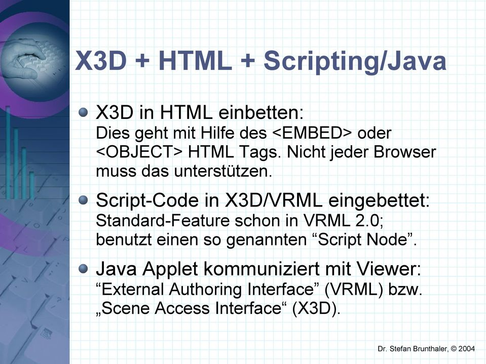 Script-Code in X3D/VRML eingebettet: Standard-Feature schon in VRML 2.