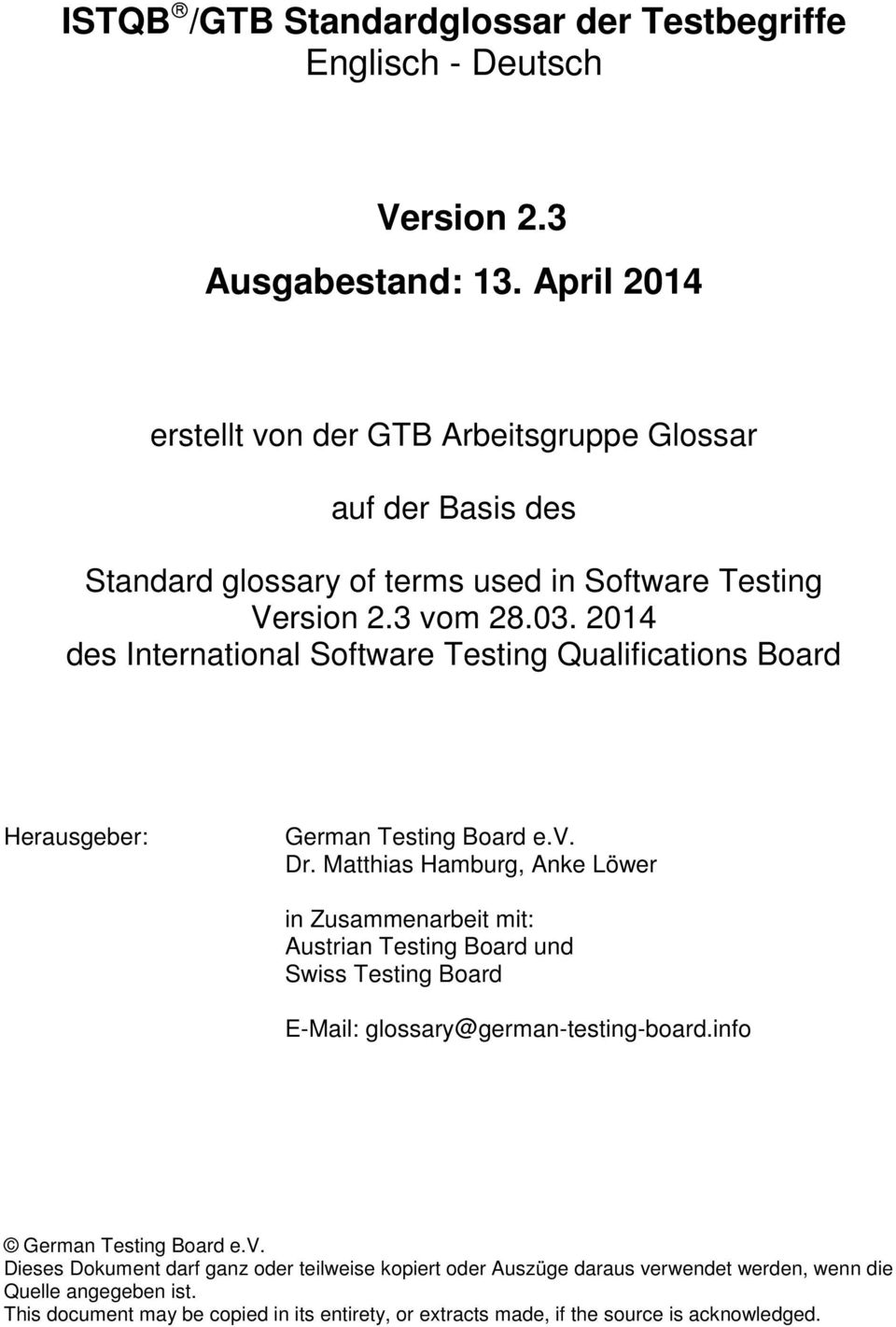 2014 des International Software Testing Qualifications Board Herausgeber: German Testing Board e.v. Dr.