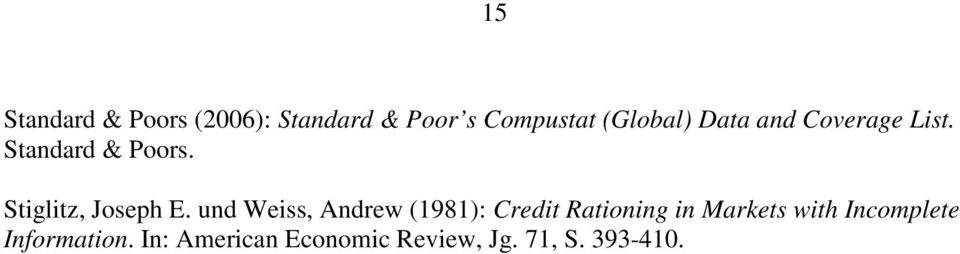 und Weiss, Andrew (1981): Credit Rationing in Markets with