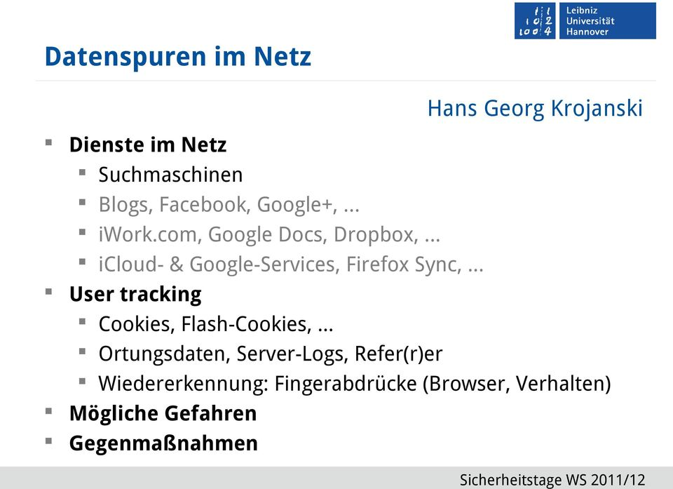 .. Hans Georg Krojanski User tracking Cookies, Flash-Cookies,.