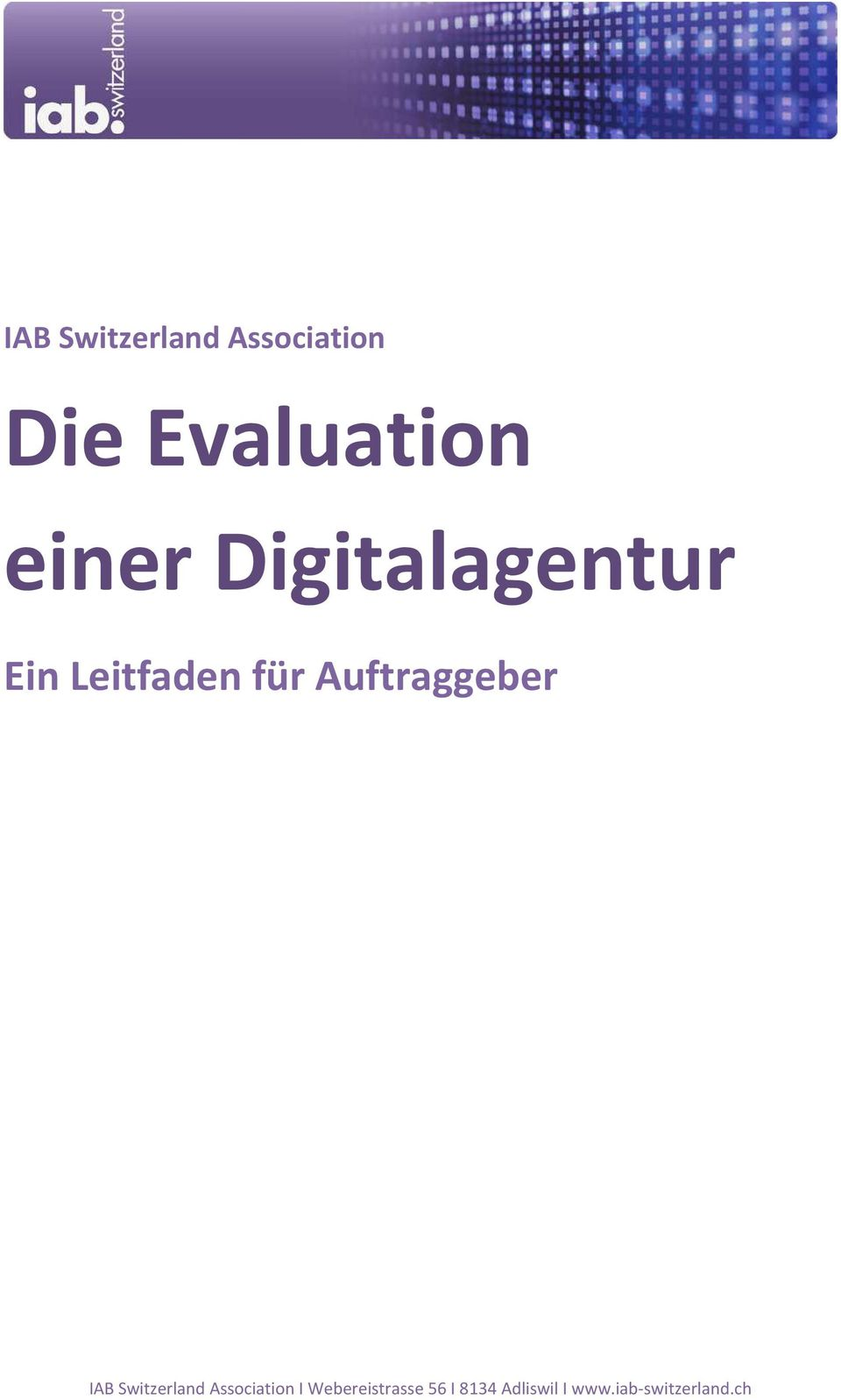Auftraggeber IAB Switzerland Association I