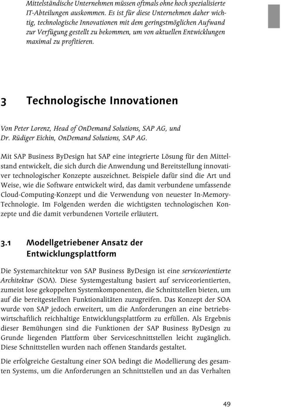 3 Technologische Innovationen Von Peter Lorenz, Head of OnDemand Solutions, SAP AG, und Dr. Rüdiger Eichin, OnDemand Solutions, SAP AG.