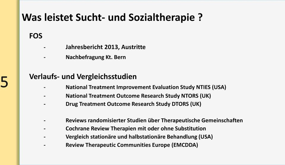 Research Study NTORS (UK) - Drug Treatment Outcome Research Study DTORS (UK) - Reviews randomisierter Studien über Therapeutische
