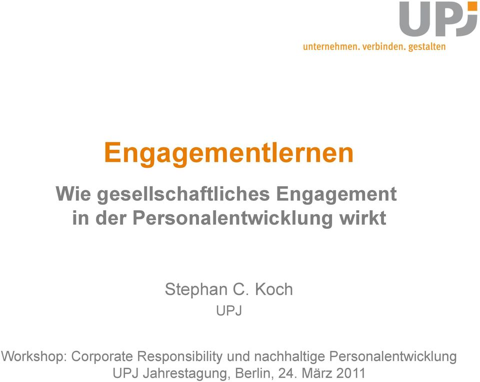 Koch UPJ Workshop: Corporate Responsibility und