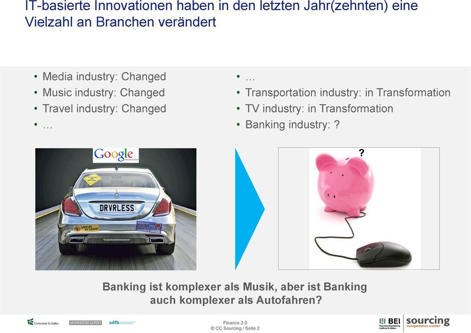 Transportation industry: in Transformation TV industry: in Transformation Banking industry:?