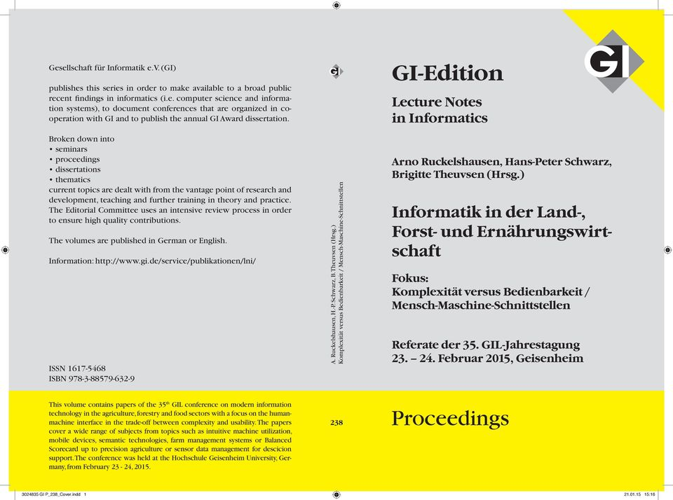 The Editorial Committee uses an intensive review process in order to ensure high quality contributions. The volumes are published in German or English. Information: http://www.gi.