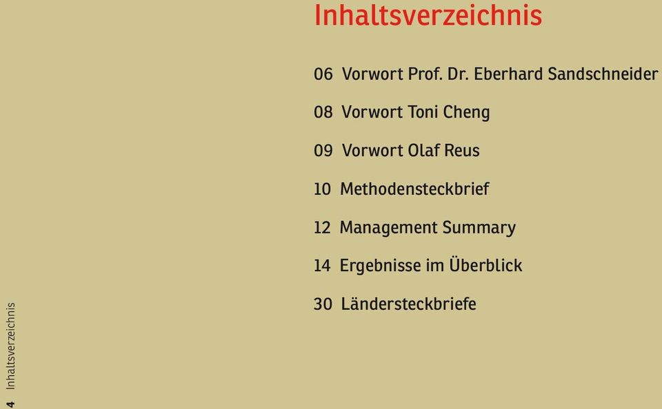 Vorwort Olaf Reus 10 Methodensteckbrief 12 Management
