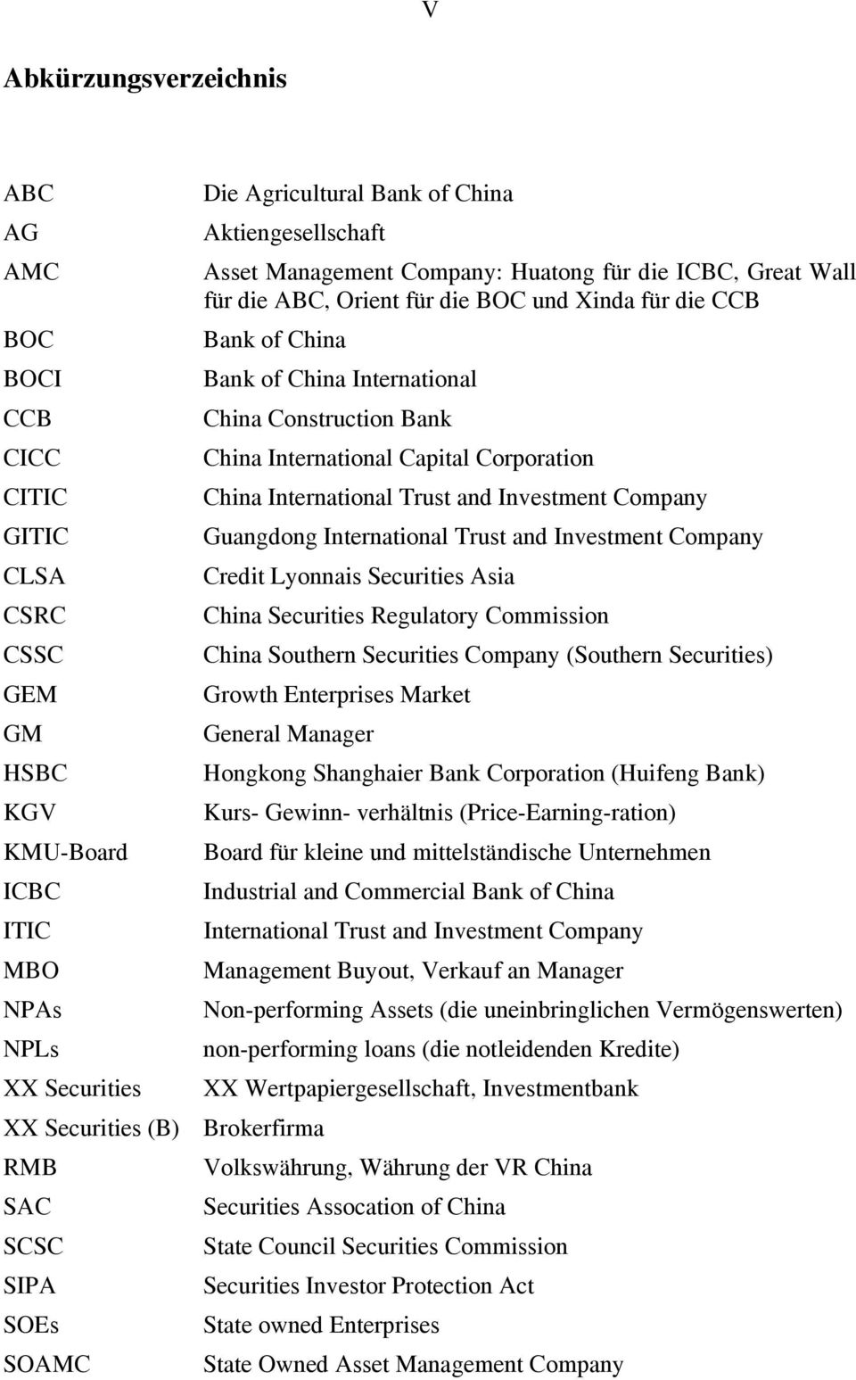 International Trust and Investment Company CLSA Credit Lyonnais Securities Asia CSRC China Securities Regulatory Commission CSSC China Southern Securities Company (Southern Securities) GEM Growth