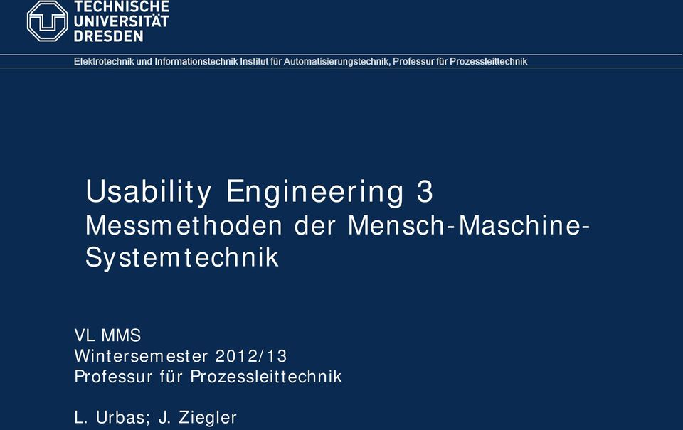 Usability Engineering 3 Messmethoden der Mensch-Maschine-