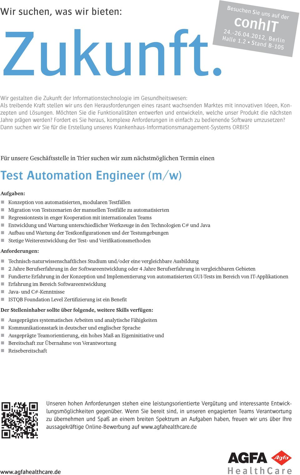 manuellen Testfälle zu automatisierten Regressiontests in enger Kooperation mit internationalen Teams Entwicklung und Wartung unterschiedlicher Werkzeuge in den Technologien C# und Java Aufbau und