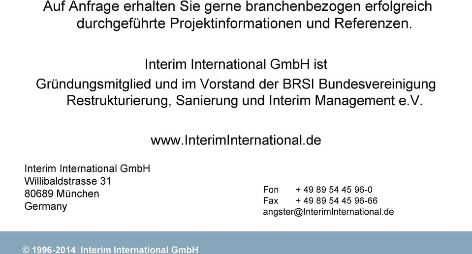 Interim Management e.v. Interim International GmbH Willibaldstrasse 31 80689 München Germany r www.interiminternational.