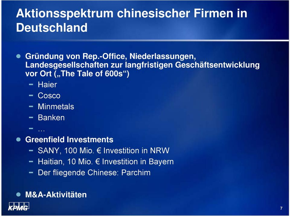 vor Ort ( The Tale of 600s ) Haier Cosco Minmetals Banken Greenfield Investments SANY,