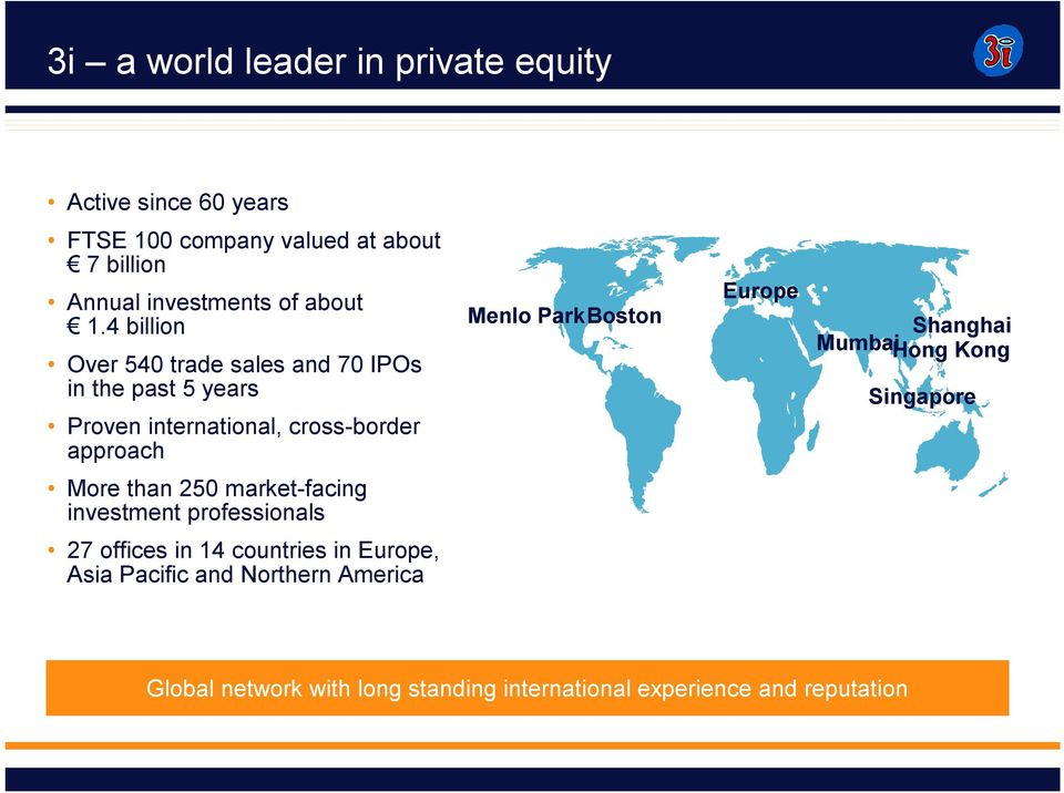 4 billion Over 540 trade sales and 70 IPOs in the past 5 years Proven international, cross-border approach Menlo ParkBoston