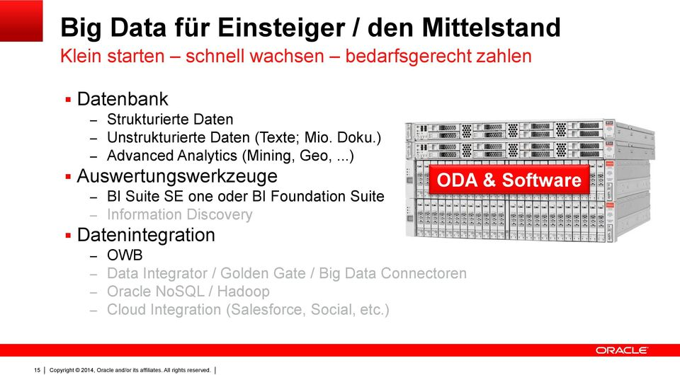 ..) Auswertungswerkzeuge ODA & Software BI Suite SE one oder BI Foundation Suite Information Discovery