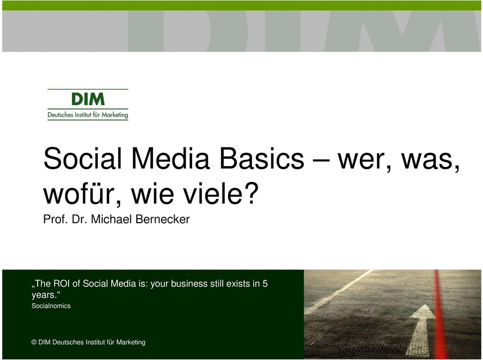 Michael Bernecker The ROI of Social Media is: