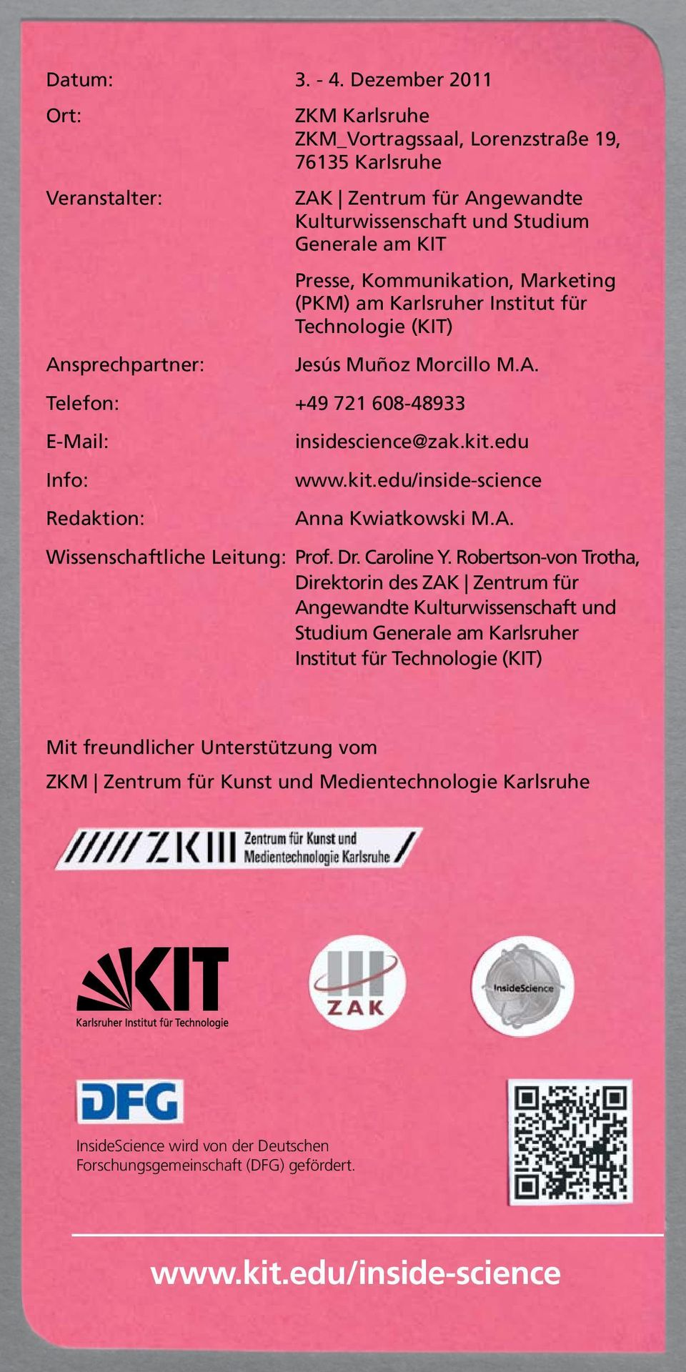 Kommunikation, Marketing (PKM) am Karlsruher Institut für Technologie (KIT) Jesús Muñoz Morcillo M.A. Telefon: +49 721 608-48933 E-Mail: Info: Redaktion: insidescience@zak.kit.