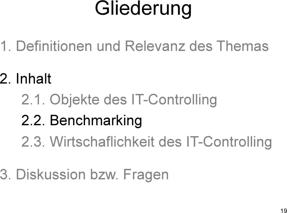 Inhalt 2.1. Objekte des IT-Controlling 2.2. Benchmarking 2.
