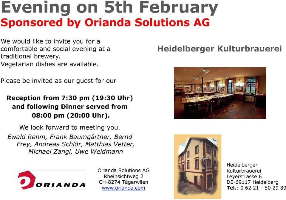 Heidelberger Kulturbrauerei Please be invited as our guest for our Reception from 7:30 pm (19:30 Uhr) and following Dinner served from 08:00 pm (20:00 Uhr).