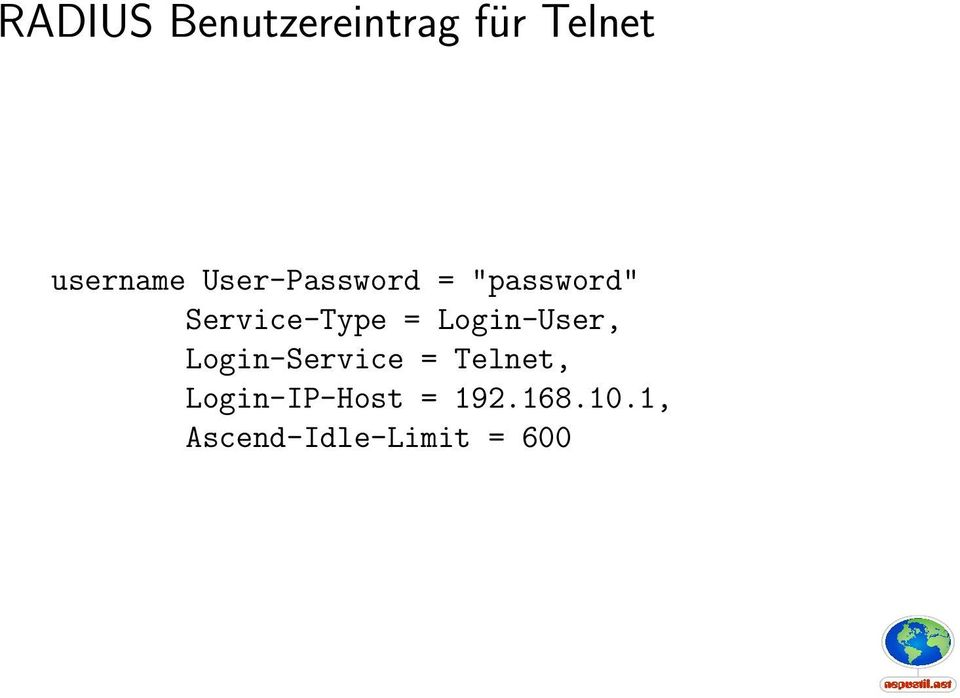 Login-User, Login-Service = Telnet,
