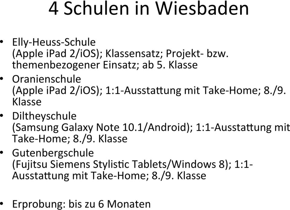 Klasse Diltheyschule (Samsung Galaxy Note 10.1/Android); 1:1- AusstaXung mit Take- Home; 8./9.