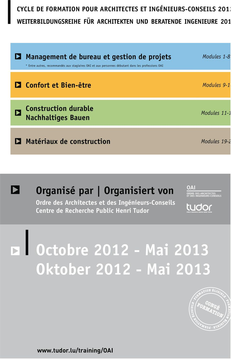 "Bien-être Modules 9-10 "" Construction durable Nachhaltiges Bauen Modules 11-1 "" Matériaux de construction Modules 19-2 "" Organisé par Organisiert von"