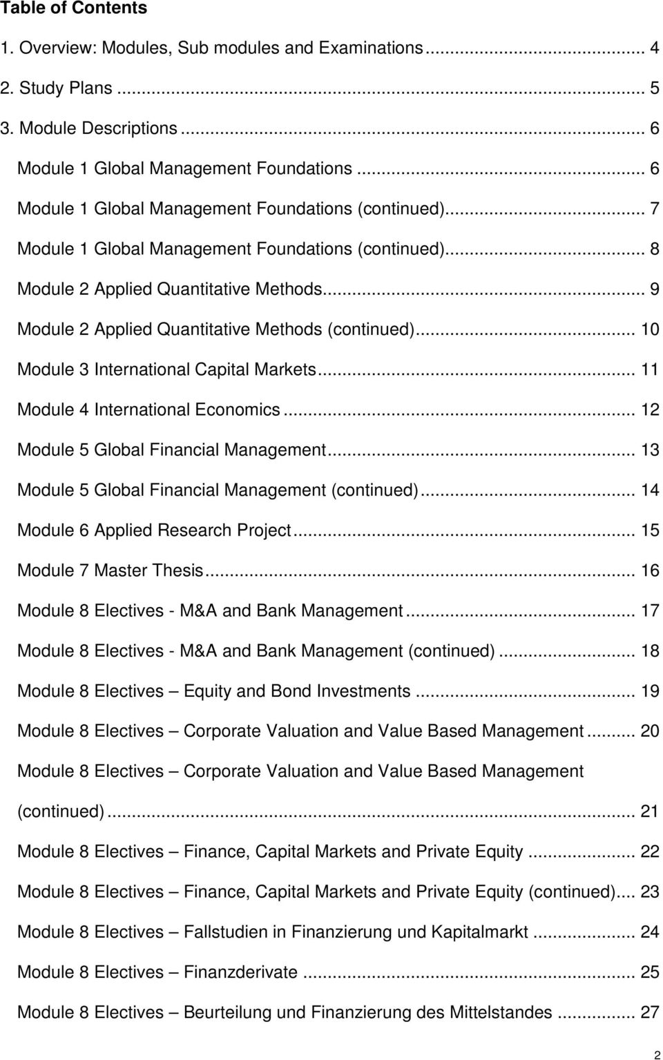 .. 9 Module 2 Applied Quantitative Methods (continued)... 10 Module 3 International Capital Markets... 11 Module 4 International Economics... 12 Module 5 Global Financial Management.