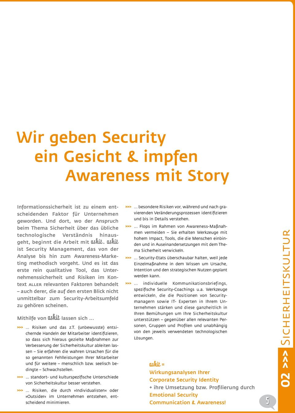 askit ist Security Management, das von der Analyse bis hin zum Awareness-Marketing methodisch vorgeht.